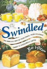Swindled: The Dark History of Food Fraud, from Poisoned Candy to Counterfeit Cof