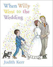 When Willy Went to the Wedding by Judith Kerr (Paperback) New Book