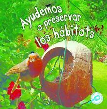 Ayudemos A Preservar los Habitats (Tierra Verde Biblioteca de Descubrimientos) (
