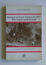 Rommel sul fronte italiano nel 1917 Fascismo Caporetto Grappa Longarone Matajur