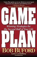 Game Plan: Winning Strategies for the Second Half of Your Life Buford, Bob P. P