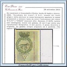 2003 Italia Repubblica Accademia Lincei Varietà RARO Cert Diena **