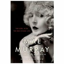 Mae Murray : The Girl with the Bee-Stung Lips by Michael G. Ankerich (2012,...