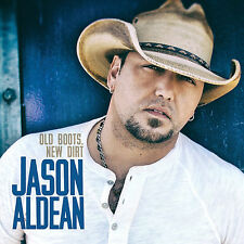 Old Boots, New Dirt * by Jason Aldean (CD, Oct-2014, Broken Bow)