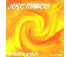 José Matéo - Rivière D'Amour - CDS - Chanson 2TR Cardsleeve Con Amor Ma Rivière