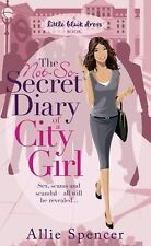 The Not-so-secret Diary of a City Girl: Sex, scams and scandal - all be revealed