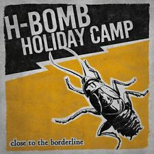 H-BOMB HOLIDAY CAMP - Close to the Borderline LP   Hardcore Punk Dwarves