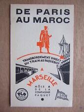 PUBLICITE COMPAGNIE PAQUET. DE PARIS AU MAROC TRAIN AU PAQUEBOT MARSEILLE. 1933
