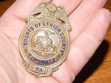 ANTIQUE Obsolete PENNSYLVANIA PA COURT OF LEHIGH CO TIPSTAFF CRIER BADGE HMed