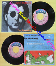 LP 45 7'' JOHN KONGOS I'm dreaming Love is 1981 italy BUBBLE 9309 no cd mc dvd *