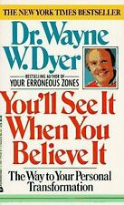 YOU'LL SEE IT WHEN YOU BELIEVE by Dr Wayne W Dyer (1990, Paperback)