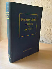 Foundry Sand, Its Uses And Abuses, Eugene W. Smith, Chicago, USA, 1926