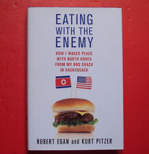 Eating with the Enemy : How I Waged Peace with North Korea from My BBQ Shack in