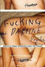 Fucking Daphne: Mostly True Stories and Fictions, , Good Book