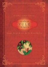 NEW - Yule: Rituals, Recipes & Lore for the Winter Solstice