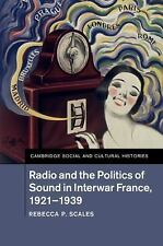 Cambridge Social and Cultural Histories: Radio and the Politics of Sound in...