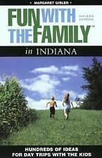Fun with the Family in Indiana, 4th: Hundreds of Ideas for Day Trips with the Ki