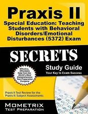 Praxis II Special Education: Teaching Students with Behavioral...