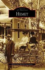Images of America: Hemet California by Hemet Area Museum Association