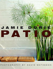 Patio: Garden Design and Inspiration by Jamie Durie (Hardback, 2002)