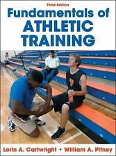 Fundamentals of Athletic Training by William Pitney and Lorin Cartwright...