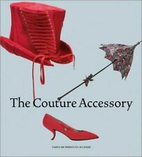 The Couture Accessory by Caroline Rennolds Milbank (2002, Hardcover)