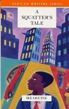 A Squatter's Tale African Writers Series) Heinemann Educational Books)