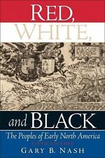 Red, White, and Black : The Peoples of Early North America by Gary B. Nash...