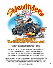 Plans to build Sidewinder V8 Chevy 2 wheel motorcycle 6 speed Harley trans