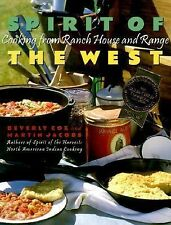 Spirit of the West: Cooking from Ranch House and Range, Jacobs, Martin, Cox, Bev