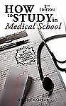How to Study in Medical School, 2nd Edition by Armin Kamyab (2011, Paperback)