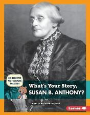 Cub Reporter Meets Famous Americans: What's Your Story, Susan B. Anthony? by...