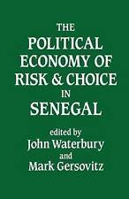 THE POLITICAL ECONOMY OF RISK & CHOICE IN SENEGAL - 1987 HB BOOK