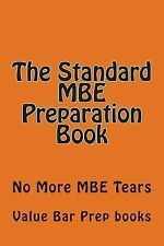 The Standard MBE Preparation Book : No More MBE Tears by Value Bar Prep books...