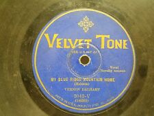 VERNON DALHART-MY BLUE RIDGE MOUNTAIN HOME-VELVET TONE 7043-78 RECORD