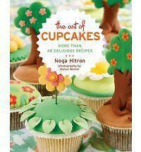 The Art of Cupcakes: More Than 40 Delicious Recipes by Noga Hitron...