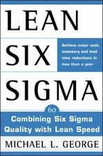 Lean Six Sigma : Combining Six Sigma Quality with Lean Production Speed, Michael