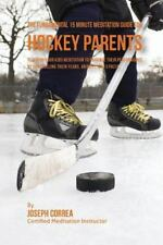 The Fundamental 15 Minute Meditation Guide for Hockey Parents : Teaching Your...