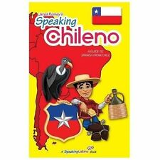 Speaking Chileno : A Guide to Spanish from Chile by Jared Romey (2012,...