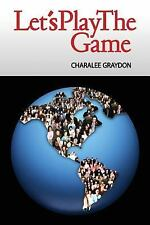 Let's Play the Game : Collaborative Activities and Games by Charalee Graydon...