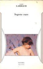 Segrete Cure di Valery Larbaud Guida Editori, 1991