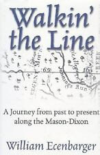 Walkin' the Line: A Journey from Past to Present Along the Mason-Dixon-ExLibrary