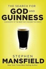 The Search for God and Guinness: A Biography of the Beer that Changed the World,