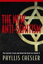 The New Anti-Semitism : The Current Crisis and What We Must Do About I-ExLibrary