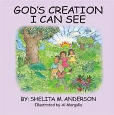 God's Creation I Can See - HARDCOVER by Shelita M. Anderson (2014, Hardcover)