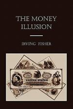 The Money Illusion by Irving Fisher (2011, Paperback)