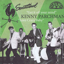 KENNY PARCHMAN - GET IT OFF YOUR MIND / LOVE CRAZY BABY ( SUN ROCKABILLY BOPS)