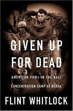 Given Up for Dead: American POWs in the Nazi Concentration Camp at Berga