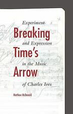 Musical Meaning and Interpretation: Breaking Time's Arrow : Experiment and...