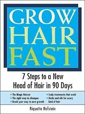 Grow Hair Fast : 7 Steps to a New Head of Hair in 90 Days by Riquette...